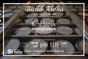 Build Aloha- An Evening to Benefit Honolulu Habitat for Humanity @ KōHana Rum Distillery- O'ahu | Hawaii | United States