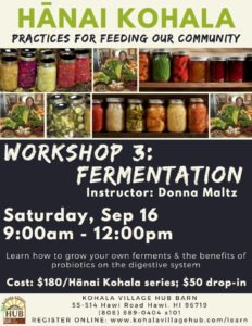 Hānai Kohala Workshop: FERMENTATION with Donna Maltz @ Kohala Village Hub- Hawai'i Island | Waimea | Hawaii | United States