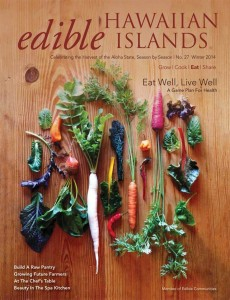 edible Hawaiian Islands magazine Winter 2014